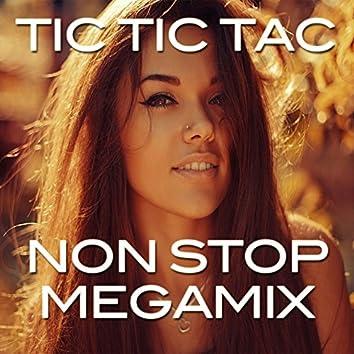 Tic Tic Tac Non Stop Megamix: Tic Tic Tac /  E-O-Tchan / El Menaito / La Colegiala / Macarena