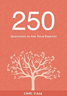 250 Questions to Ask Your Parents