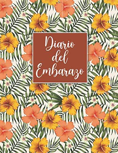 DiariodelEmbarazo: Baby Journal Embarazo / Planificador De Embarazo / Libro De Recuerdos Del Embarazo / Calendario De Embarazo / Álbum De Recortes De Embarazo / Diarios De Embarazo