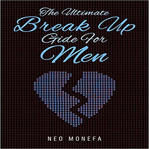 Break Up: The Ultimate Break Up Guide for Men                   By:                                                                                                                                 Neo Monefa                               Narrated by:                                                                                                                                 Tim Korenich                      Length: 23 mins     4 ratings     Overall 3.5