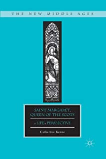 Saint Margaret, Queen of the Scots: A Life in Perspective