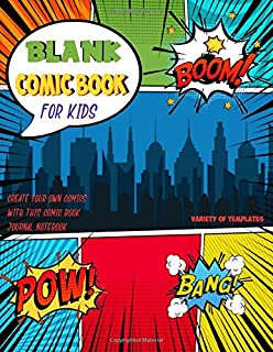 Blank Comic Book For Kids - Create Your Own Comics With This Comic Book Journal Notebook - Variety Of Templates: A Large 8.5