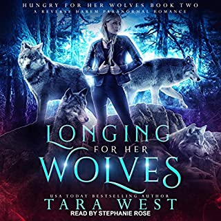 Longing for Her Wolves     A Reverse Harem Paranormal Romance (Hungry for Her Wolves, Book 2)              By:                                                                                                                                 Tara West                               Narrated by:                                                                                                                                 Stephanie Rose                      Length: 8 hrs and 35 mins     3 ratings     Overall 4.0