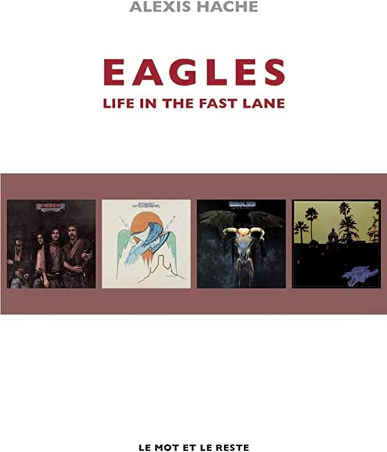 Eagles : Life in the fast lane