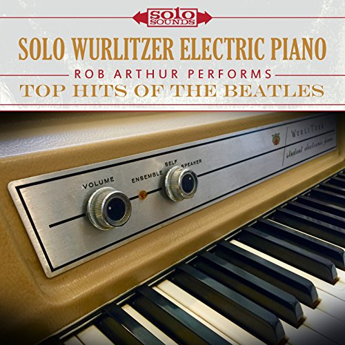 Top Hits of the Beatles: Solo Wurlitzer Electric Piano