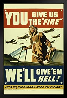 You Give Us The Fire Well Give Em Hell! Vintage World War II Reprint Black Wood Framed Art Poster 14x20