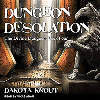 Dungeon Desolation     Divine Dungeon Series, Book 4              Written by:                                                                                                                                 Dakota Krout                               Narrated by:                                                                                                                                 Vikas Adam                      Length: 11 hrs and 55 mins     56 ratings     Overall 4.8