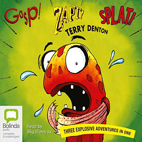 Gasp! Splat! Zapt!     Three Explosive Adventures In One              By:                                                                                                                                 Terry Denton                               Narrated by:                                                                                                                                 Stig Wemyss                      Length: 40 mins     Not rated yet     Overall 0.0