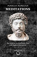 Marcus Aurelius Meditations: The Original Ancient Greek Text with English Translation