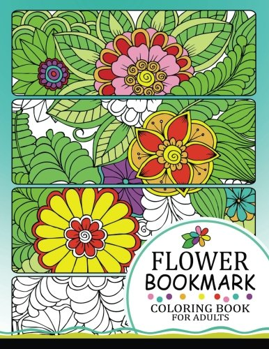 Flower Bookmark Coloring BooK: Bookmarks to Color and Share
