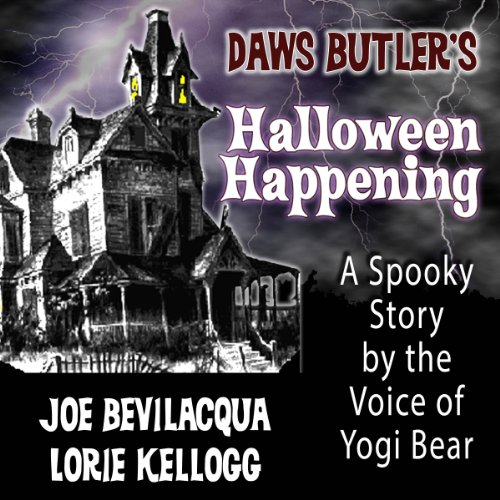Daws Butler's Halloween Happening: A Spooky Story by the Voice of Yogi Bear audiobook cover art