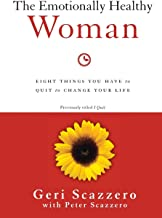 The Emotionally Healthy Woman: Eight Things You Have to Quit to Change Your Life PDF