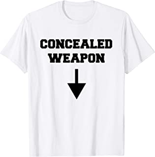 Funny Concealed Weapon Sexual Innuendo Gun Owner Adult Humor T-Shirt