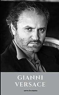Gianni Versace: A Gianni Versace Biography