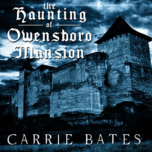 The Haunting of Owensboro Mansion audiobook cover art