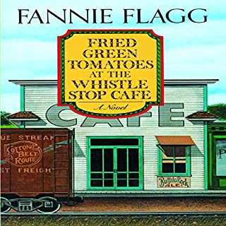 Fried Green Tomatoes at the Whistle Stop Cafe     A Novel              By:                                                                                                                                 Fannie Flagg                               Narrated by:                                                                                                                                 Lorna Raver                      Length: 11 hrs and 27 mins     1,722 ratings     Overall 4.6