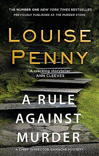 A Rule Against Murder (Chief Inspector Gamache, Band 4)