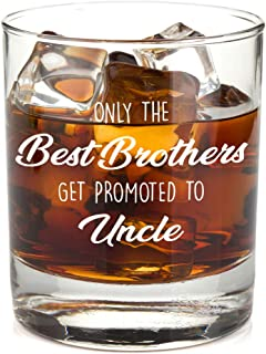 Only The Best Brothers Get Promoted to Uncle – Best Pregnancy Announcement and Uncle To Be Gifts for Him – Funny Gift from Niece or Nephew - 11 oz Bourbon Scotch Whiskey Cup Glass