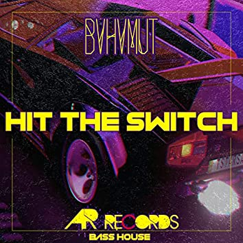 Hit the Switch