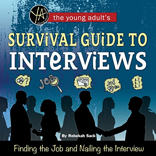 The Young Adult's Survival Guide to Interviews audiobook cover art