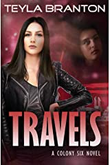 Travels: A Post-Apocalyptic Dystopian Sci-Fi Novel (A Colony Six Book 3) Kindle Edition