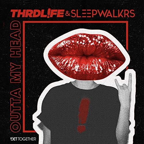 Thrdl!fe & Sleepwalkrs