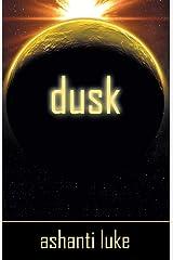 Dusk (Dusk Trilogy Book 1) Kindle Edition