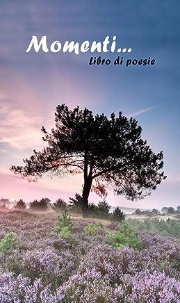Momenti: Libro di poesie