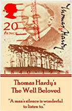 """Thomas Hardy's The Well Beloved: """"A man's silence is wonderful to listen to."""""""