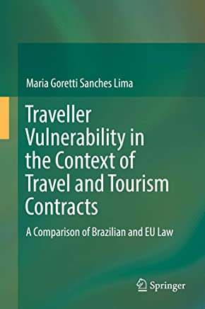 Traveller Vulnerability in the Context of Travel and Tourism Contracts: A Comparison of Brazilian and EU Law (English Edition)