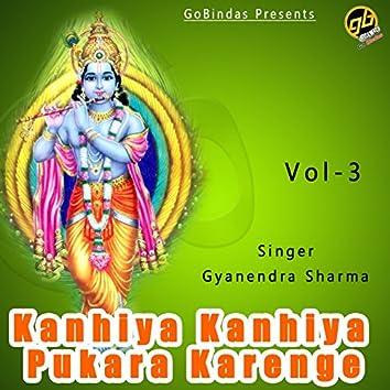 Kanhiya Kanhiya Pukara Karenge, Vol. 3