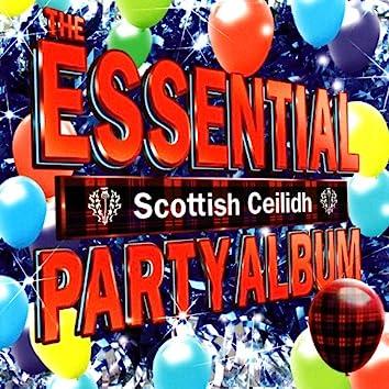The Essential Scottish Ceilidh Party Album