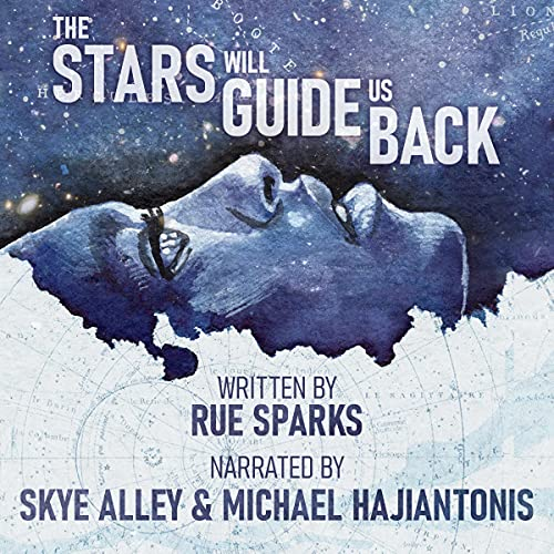 The Stars Will Guide Us Back Audiobook By Rue Sparks cover art
