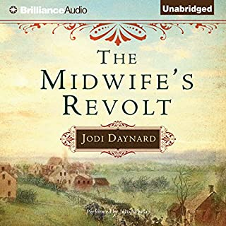 The Midwife's Revolt                   By:                                                                                                                                 Jodi Daynard                               Narrated by:                                                                                                                                 Julia Whelan                      Length: 12 hrs and 37 mins     3,922 ratings     Overall 4.4