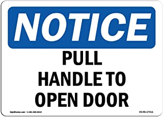 OSHA Notice Signs - Pull Handle to Open Door Sign   Extremely Durable Made in The USA Signs or Heavy Duty Vinyl Label Deca...