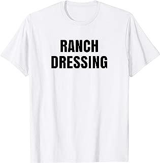 Quick Halloween Costume. Ranch Dressing Shirt