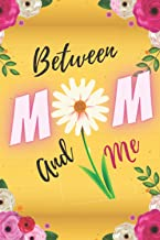Between Mom And me: A Mother And Daughter Journal , Fun , Prompted Journal To Get To Know both Of You Better : Just Us Gir...