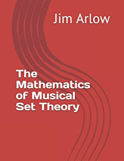 The Mathematics of Musical Set Theory