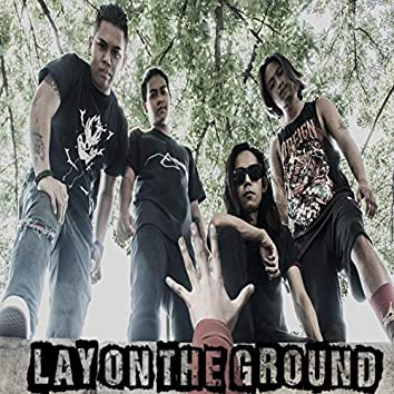 Lay on the Ground