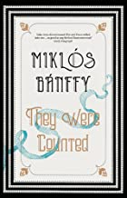 They Were Counted: A prize-winning classic of Hungarian literature now newly updated in a new edition (The Writing on the Wall Book 1)