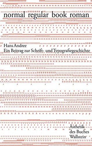 normal regular book roman: Ein Beitrag zur Schrift- und Typografiegeschichte (Ästhetik des Buches)