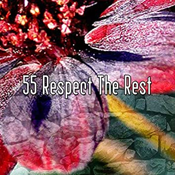 55 Respect The Rest