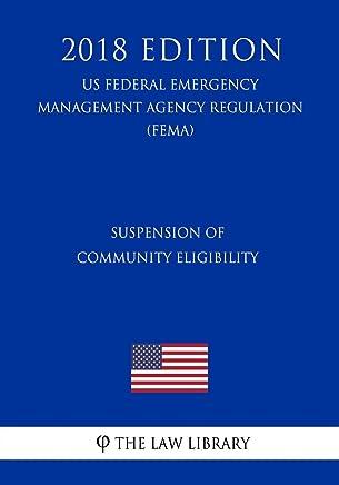 Suspension of Community Eligibility (US Federal Emergency Management Agency Regulation) (FEMA) (2018 Edition)