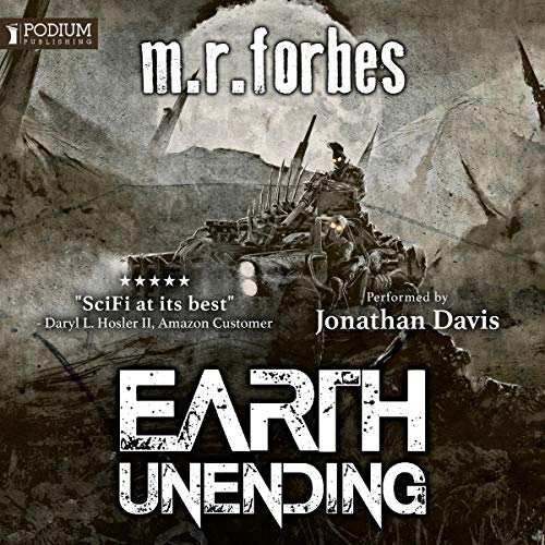 Earth Unending     Forgotten Earth Series, Book 3              By:                                                                                                                                 M.R. Forbes                               Narrated by:                                                                                                                                 Jonathan Davis                      Length: 8 hrs and 48 mins     11 ratings     Overall 4.9