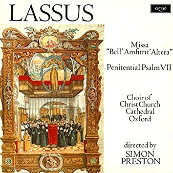 "Lassus: Missa ""Bell' Amfitrit' Altera""; Penitential Psalm VII"