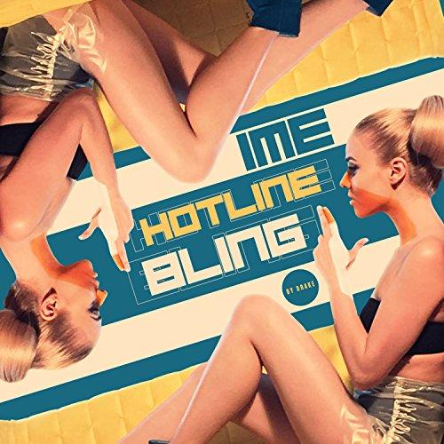Hotline Bling (Originally by Drake)