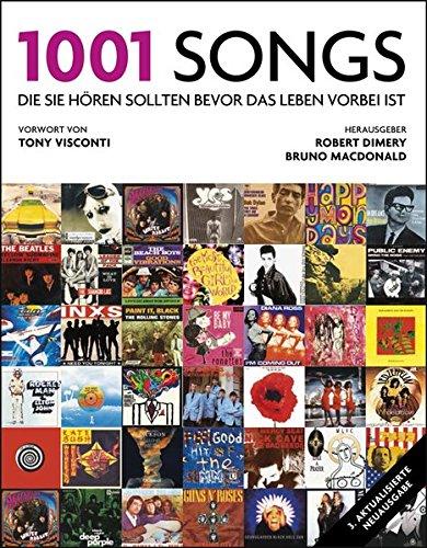 1001 Songs: die Sie hören sollten, bevor das Leben vorbei ist. Ausgewählt und vorgestellt von 49 internationalen Rezensenten.