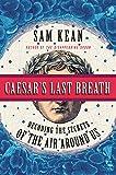 Caesar's Last Breath: Decoding the Secrets of the Air Around Us (Hardcover)
