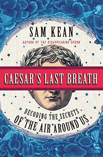 Download Caesar's Last Breath: Decoding the Secrets of the Air Around Us 0316381640