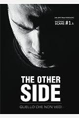 The Other Side - Quello Che Non Vedi - Matching Scars Series #1.5 Formato Kindle